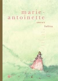 Pascal Croci et Françoise-Sylvie Pauly - Marie-Antoinette - Sweet Lolita.