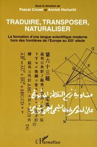 Traduire, transposer, naturaliser - La formation dune langue scientifique moderne hors des frontières de lEurope au XIXe siècle.pdf