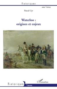 Pascal Cyr - Waterloo : origines et enjeux.