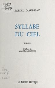 Pascal d' Aubriac et Jean-Marie Olingue - Syllabe du ciel.