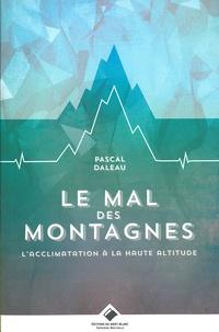 Pascal Daleau - Le mal des montagnes - L'acclimatation en haute altitude.