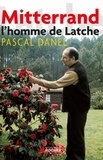 Pascal Danel - Mitterrand l'homme de Latche.