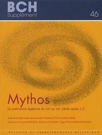Pascal Darcque et Michael Fotiadis - Mythos - La préhistoire égéenne du XIXe au XXIe siècle après J.-C..