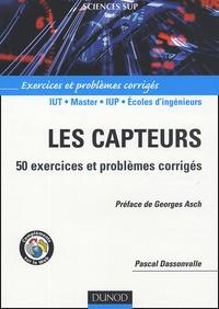 Pascal Dassonvalle - Les capteurs - 50 exercices et problèmes corrigés.