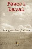 Pascal Daval - Les grandes plaines.