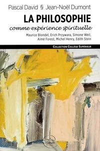 Pascal David et Jean-Noël Dumont - La philosophie comme expérience spirituelle - Attention et consentement.