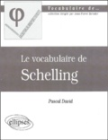 Pascal David - Le vocabulaire de Schelling.