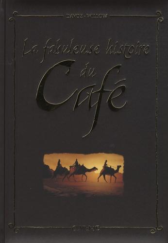 Pascal Davoz et  Wyllow - La fabuleuse histoire du Café.