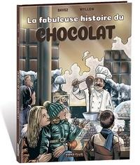 Pascal Davoz - La fabuleuse histoire du chocolat.