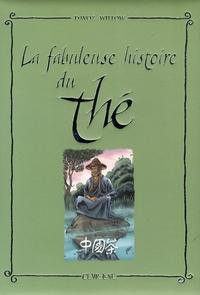 Pascal Davoz et  Wyllow - La fabuleuse histoire du thé.