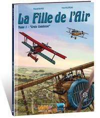 """Pascal Davoz et Yves Plateau - La fille de l'air Tome 1 : """"Croix Comtesse""""."""