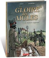 Pascal Davoz et Philippe Eudeline - La gloire des aigles Tome 2 : Maison Lagriotte.