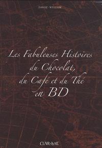 Pascal Davoz et  Wyllow - Les fabuleuses histoires du chocolat, du café et du thé en BD - Coffret 3 volumes.
