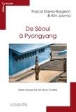 Pascal Dayez-Burgeon et Joo-No Kim - De Séoul à Pyongyang - Idées reçues sur les deux Corées.