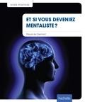 Pascal de Clermont - Et si vous deveniez mentaliste ?.