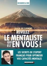 Pascal de Clermont - Révélez le mentaliste qui est en vous !.