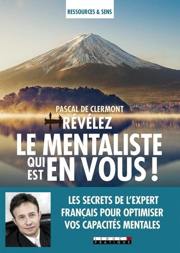 Révélez le mentaliste qui est en vous ! - Pascal de Clermont - 9791028512835 - 12,99 €