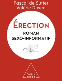 Pascal De Sutter et Valérie Doyen - Erection - Roman sexo-informatif.
