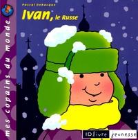 Pascal Debacque - Ivan, le Russe.