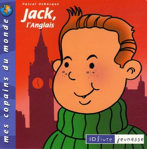 Pascal Debacque - Jack, l'Anglais.