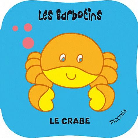 Pascal Debacque - Le crabe - Avec un jouet crabe en plastique.