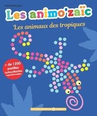 Pascal Debacque - Les animaux des tropiques - + de 1200 pastilles autocollantes repositionnables.