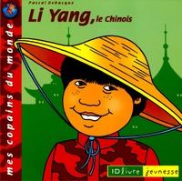 Pascal Debacque - Li Yang, le Chinois.