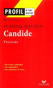 Pascal Debailly - Candide de Voltaire (1759) - 10 textes expliqués.