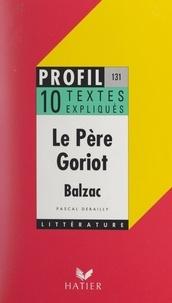 Pascal Debailly et Georges Décote - Le Père Goriot, Balzac.