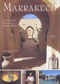 Pascal Defraire et Patricia Minne - Marrakech - Un art de vivre entre riads et maisons d'hôtes.