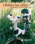 Pascal Delage - Liberez les vélos.
