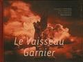 Pascal Delcey et Charles Garnier - Le Vaisseau Garnier.