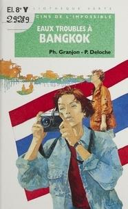 Pascal Deloche et Yves Granjon - Eaux troubles à Bangkok.