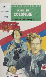 Pascal Deloche et Philippe Granjon - Trafics en Colombie.