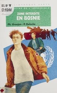 Pascal Deloche et Yves Granjon - Zone interdite en Bosnie.