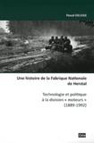 """Pascal Deloge - Une histoire de la Fabrique Nationale de Herstal - Technologie et politique à la division """"moteurs"""" (1889-1992)."""