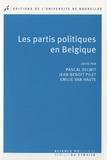 Pascal Delwit et Jean-Benoit Pilet - Les partis politiques en Belgique.