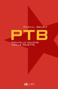 Pascal Delwit - PTB - Nouvelle gauche, vieille recette.