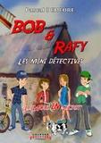 Pascal Demeure - Bob et Rafy, les mini-détectives Tome 1 : Le moulin secret.