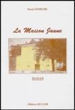 Pascal Demeure - La Maison Jaune.