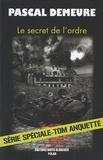 Pascal Demeure - Le secret de l'ordre - Tom Anquette.