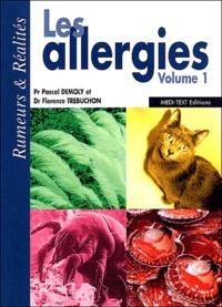Pascal Demoly et Florence Trebuchon - Les allergies - Volume 1.
