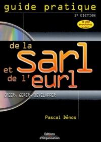 Pascal Dénos - Guide pratique de la SARL/l'EURL - Créer, gérer, développer. 1 Cédérom