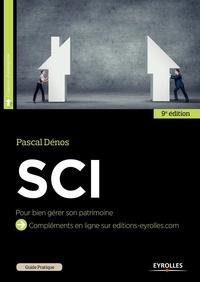 Pascal Dénos - Guide pratique de la SCI - Bien gérer son patrimoine.