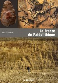 Pascal Depaepe - La France du Paléolithique.
