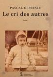Pascal Depresle - Le cri des autres.