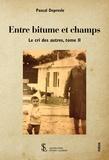 Pascal Depresle - Le cri des autres - Tome 2, Bitume et champs.