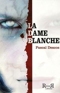 Pascal Descos - La dame blanche.