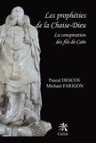 Pascal Descos et Michael Farigon - Les prophéties de la Chaise-Dieu - La conspiration des fils de Caïn.