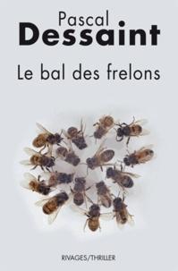 Pascal Dessaint et Pascal Dessaint - Le Bal des frelons.